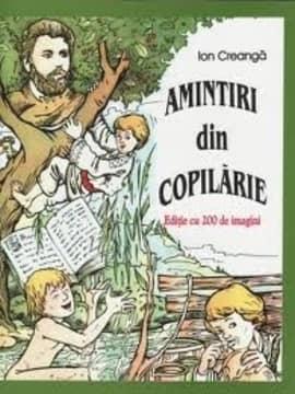 Creangă - AMINTIRI DIN COPILĂRIE - Comentariu Literar